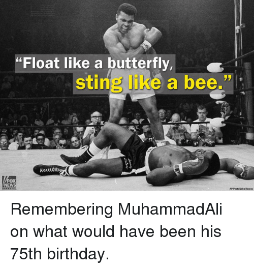 """float like a butterfly: """"Float like a butterfly,  stin  e a bee.""""  FOX  NEWS  AP Photo/John Rooney Remembering MuhammadAli on what would have been his 75th birthday."""
