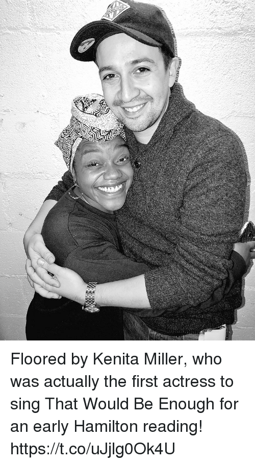 floored: Floored by Kenita Miller, who was actually the first actress to sing That Would Be Enough for an early Hamilton reading! https://t.co/uJjlg0Ok4U
