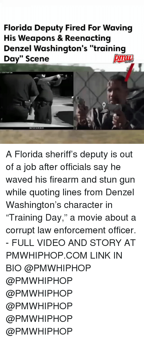 """Denzel Washington: Florida Deputy Fired For Waving  His Weapons & Reenacting  Denzel Washington's """"training  ay"""" Scene A Florida sheriff's deputy is out of a job after officials say he waved his firearm and stun gun while quoting lines from Denzel Washington's character in """"Training Day,"""" a movie about a corrupt law enforcement officer. - FULL VIDEO AND STORY AT PMWHIPHOP.COM LINK IN BIO @PMWHIPHOP @PMWHIPHOP @PMWHIPHOP @PMWHIPHOP @PMWHIPHOP @PMWHIPHOP"""