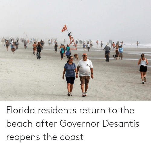 the beach: Florida residents return to the beach after Governor Desantis reopens the coast