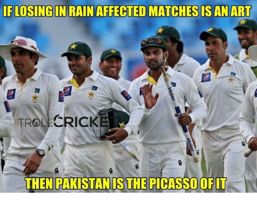 Memes, Troll, and Trolling: FLOSINGIN RAIN AFFECTED MATCHESIS AN ART  TROLL  CRICK  THEN PAKISTANIS THE PICASSOOF