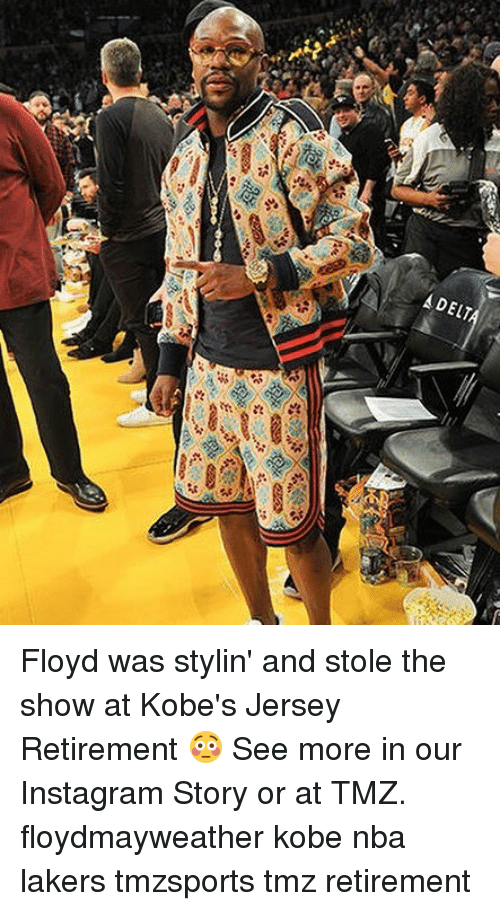Instagram, Los Angeles Lakers, and Memes: Floyd was stylin' and stole the show at Kobe's Jersey Retirement 😳 See more in our Instagram Story or at TMZ. floydmayweather kobe nba lakers tmzsports tmz retirement