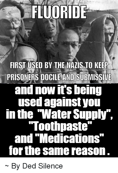 "docile: FLUORIDE  FIRST USED BY THE NAZIS TO KEEP  PRISONERS DOCILE AND SUBMISSIVE  and now its being  used against you  in the Water Supply,  ""Toothpaste""  and ""Medications""  for the same reason. ~ By Ded Silence"