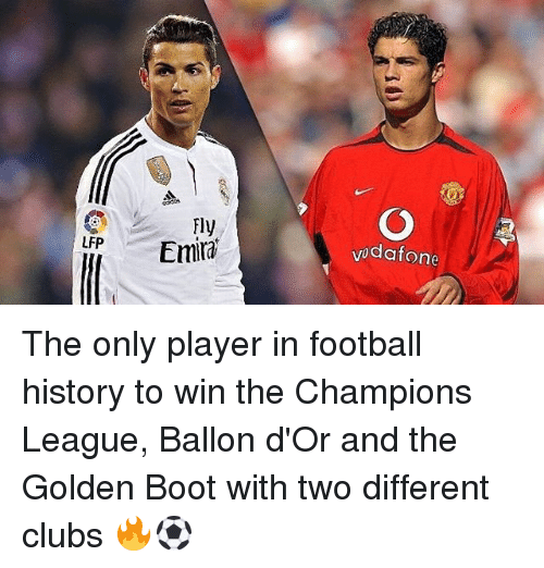 Football, Memes, and Champions League: Fly  Emira  LFP  vodafone The only player in football history to win the Champions League, Ballon d'Or and the Golden Boot with two different clubs 🔥⚽️