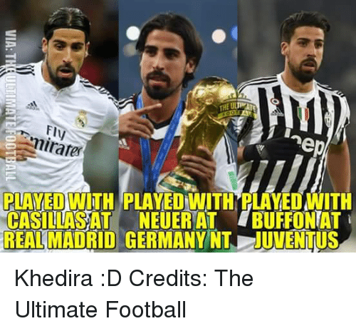 khedira: Fly  Emirate  ep  PLAYED WITH PLAYED WITH BLAYE  CASILLASAT NEUER AT 1BUFFONTAT  REAL MADRID GERMANY NT UVENTUS Khedira :D  Credits: The Ultimate Football
