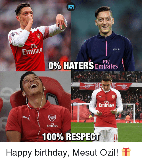 mesut ozil: Fly  Emirate  Fly  0% HATERS Emi  Fly  Emirates  Fly  Emirates  100% RESPECT Happy birthday, Mesut Ozil! 🎁
