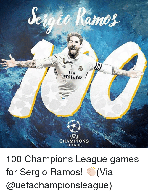 Anaconda, Memes, and Champions League: Fly  Emirates  EF  CHAMPIONS  LEAGUE 100 Champions League games for Sergio Ramos! 👏🏻(Via @uefachampionsleague)