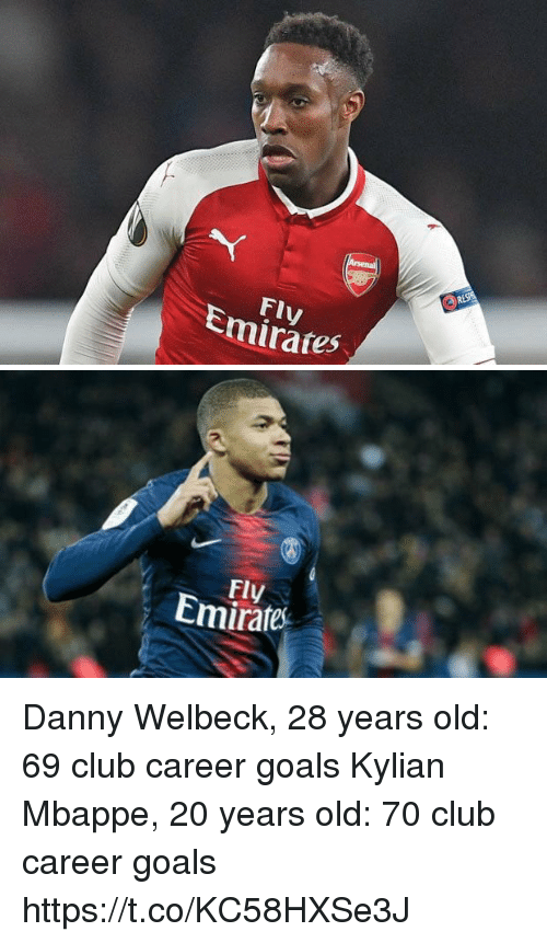 Mbappe: Fly  Emirates   Fly  Emirate Danny Welbeck, 28 years old:  69 club career goals  Kylian Mbappe, 20 years old:  70 club career goals https://t.co/KC58HXSe3J