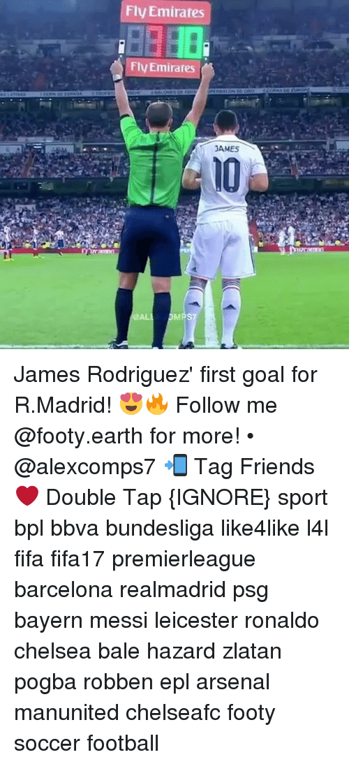 Arsenal, Barcelona, and Chelsea: Fly Emirates  FlyEmirares  JAMES  @AL James Rodriguez' first goal for R.Madrid! 😍🔥 Follow me @footy.earth for more! • @alexcomps7 📲 Tag Friends ❤️ Double Tap {IGNORE} sport bpl bbva bundesliga like4like l4l fifa fifa17 premierleague barcelona realmadrid psg bayern messi leicester ronaldo chelsea bale hazard zlatan pogba robben epl arsenal manunited chelseafc footy soccer football