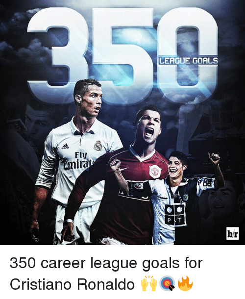 Cristiano Ronaldo, Goals, and Soccer: Fly  ira  LEAGUE GOALS  P LT  br 350 career league goals for Cristiano Ronaldo 🙌🎯🔥