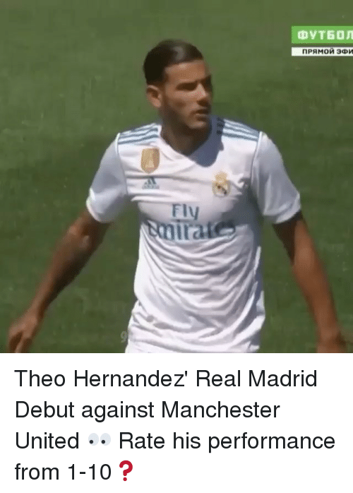 Fly Ira Theo Hernandez' Real Madrid Debut Against ...