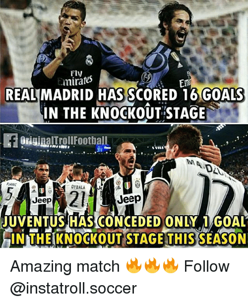 Goals, Memes, and Real Madrid: Fly  minates  REAL MADRID HAS SCORED 16 GOALS  IN THE KNOCKOUT STAGE  DYBALA  JE  Jeep  Jeep  QUVENTUSHASCONCEDEDONLYel GOAL  THE KNOCKOUT STAGE THIS  SEASON Amazing match 🔥🔥🔥 Follow @instatroll.soccer