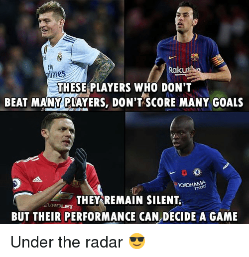 Goals, Memes, and Game: Fly  mirates  Rak  THESE PLAYERS WHO DON'T  BEAT MANY PLAYERS, DON'T SCORE MANY GOALS  YOKOHAMA  TYRES  THEY REMAIN SILENT  BUT THEIR PERFORMANCE CAN DECIDE A GAME  EVROLeT Under the radar 😎