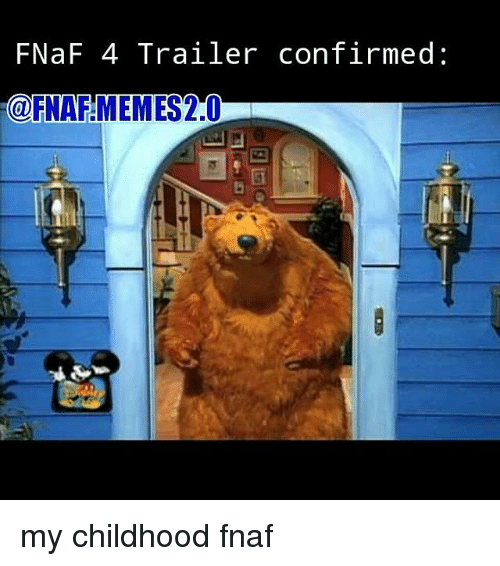 Fnaf five nights at freddy s fnaf 4 trailer confirmed oornafamemes