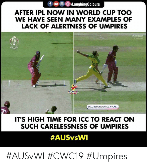 Gayle: fo/LaughingColours  AFTER IPL NOW IN WORLD CUP TOO  WE HAVE SEEN MANY EXAMPLES OF  LACK OF ALERTNESS OF UMPIRES  hotstar  01LIVE  CCCRCKET  WORLDCUP  209  LAUGHINO  BALL BEFORE GAYLE WICKET  IT'S HIGH TIME FOR ICC TO REACT ON  SUCH CARELESSNESS OF UMPIRES  #AUSvWI #CWC19 #Umpires