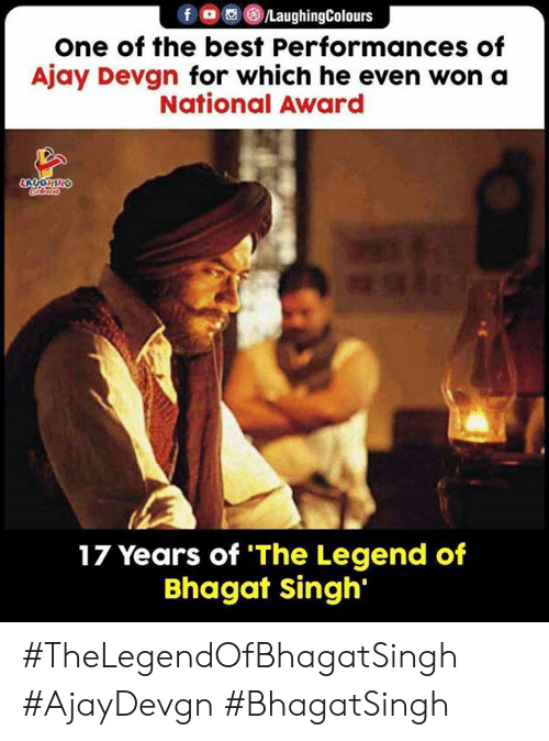 ajay devgn: fo LaughingColours  one of the best Performances of  Ajay Devgn for which he even won a  National Award  LAUGHING  17 Years of 'The Legend of  Bhagat singh #TheLegendOfBhagatSingh #AjayDevgn #BhagatSingh