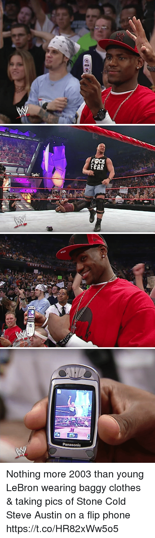 Clothes, Funny, and Phone: FOCK  FeAR   UND   Panasonic Nothing more 2003 than young LeBron wearing baggy clothes & taking pics of Stone Cold Steve Austin on a flip phone https://t.co/HR82xWw5o5