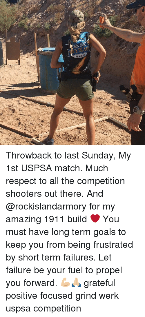 werk: FOCK ISLA  RMOR Throwback to last Sunday, My 1st USPSA match. Much respect to all the competition shooters out there. And @rockislandarmory for my amazing 1911 build ❤️ You must have long term goals to keep you from being frustrated by short term failures. Let failure be your fuel to propel you forward. 💪🏼🙏🏼 grateful positive focused grind werk uspsa competition
