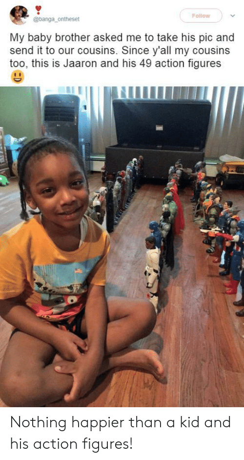 Action Figures: Follow  @banga_ontheset  My baby brother asked me to take his pic and  send it to our cousins. Since y'all my cousins  too, this IS Jaaron and his 49 action figures Nothing happier than a kid and his action figures!
