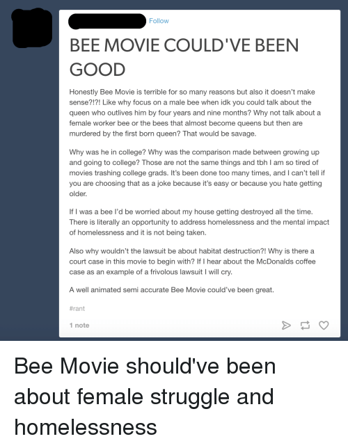 follow bee movie could ve been good honestly bee movie is