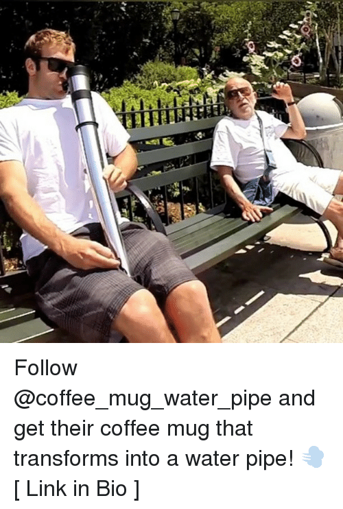 water pipe: Follow @coffee_mug_water_pipe and get their coffee mug that transforms into a water pipe! 💨 [ Link in Bio ]