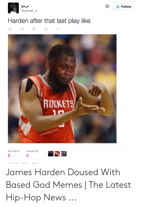 James Harden Memes: * Follow  @nyimah_a  Harden after that last play like  ROCKETS  10  EANERD  RETWEETSFAVORITES  2 James Harden Doused With Based God Memes | The Latest Hip-Hop News ...