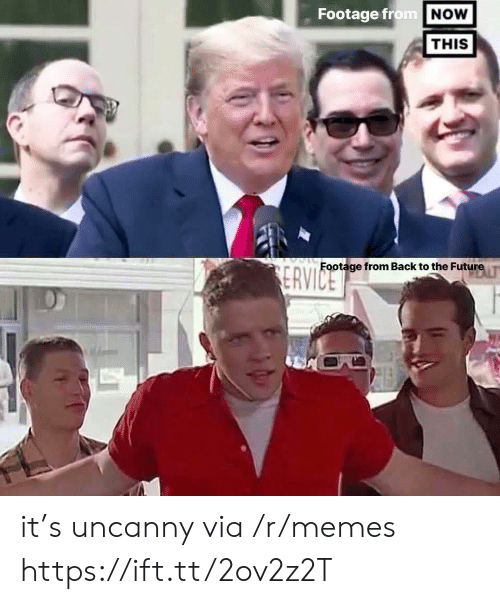 Back to the Future: Footage from NOW  THIS  Footage from Back to the Future  ERVICE it's uncanny via /r/memes https://ift.tt/2ov2z2T