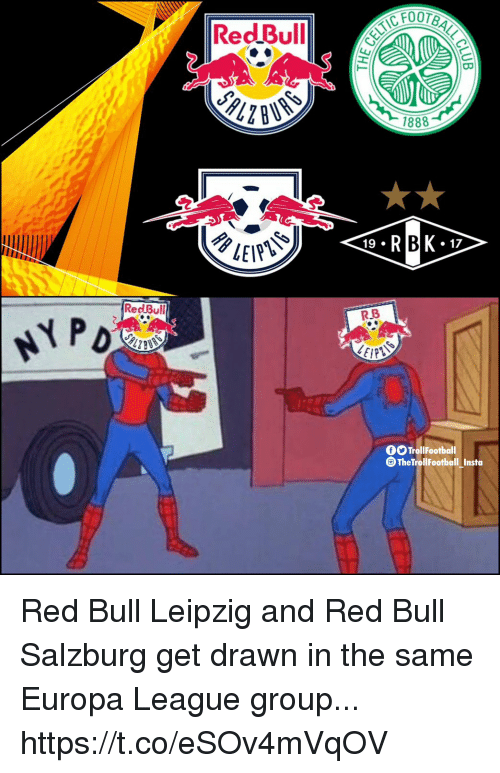 Memes, Red Bull, and 🤖: FOOTB  ReddBullOUT  1888  19 .  * 17  RedBull  R.B  NYP  TrollFootball  TheTrollFootball Insta Red Bull Leipzig and Red Bull Salzburg get drawn in the same Europa League group... https://t.co/eSOv4mVqOV