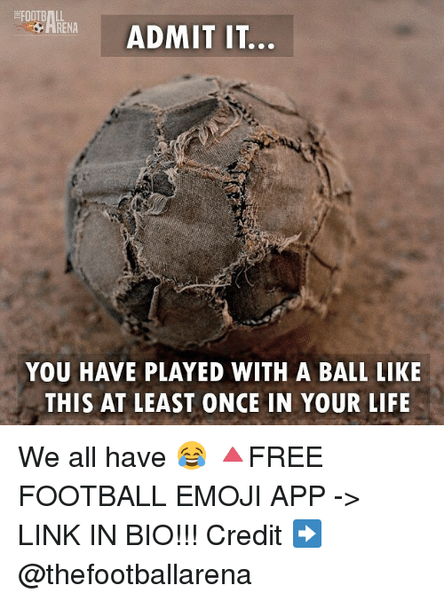 Emoji, Football, and Life: FOOTBALL  ADMIT IT.  YOU HAVE PLAYED WITH A BALL LIKE  THIS AT LEAST ONCE IN YOUR LIFE We all have 😂 🔺FREE FOOTBALL EMOJI APP -> LINK IN BIO!!! Credit ➡️ @thefootballarena