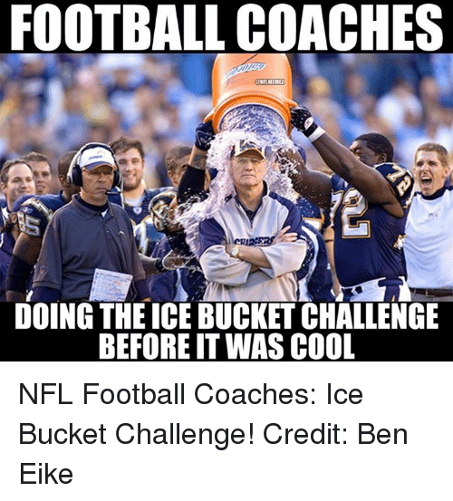 NFL: FOOTBALL COACHES  DOING THEICE BUCKET CHALLENGE  BEFORE IT WAS COOL NFL Football Coaches: Ice Bucket Challenge! Credit: Ben Eike