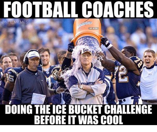 NFL: FOOTBALL COACHES  @NFL MEMES  DOING THEICE BUCKET CHALLENGE  BEFORE IT WAS COOL