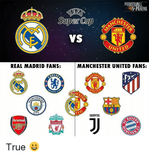 Arsenal, Football, and Memes: FOOTBALL  HRENA  CHEST  VS  VITED  REAL MADRID FANS:  MANCHESTER UNITED FANS:  HELS  CHES  ALL C.  WITED  ES  NCHE  FCB  TED  JUUENTUS  Arsenal  IVERPOOL  CHEN True 😀