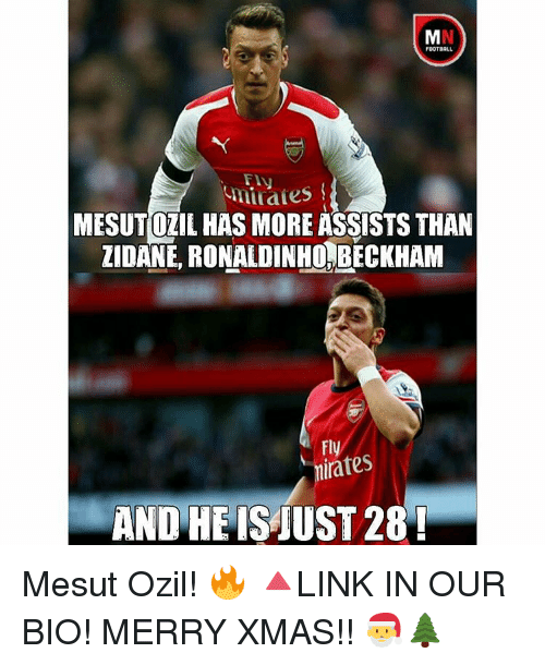 Memes, 🤖, and Zidane: FOOTBALL  MESUTOLIL HAS MORE ASSISTS THAN  ZIDANE, RONALDINH BECKHAM  Fly  AND HE IS JUST 28! Mesut Ozil! 🔥 🔺LINK IN OUR BIO! MERRY XMAS!! 🎅🌲