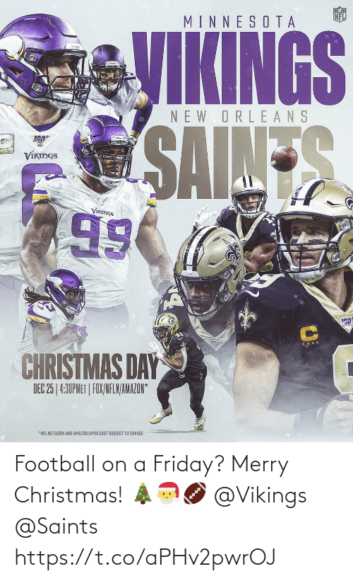 Friday: Football on a Friday? Merry Christmas! 🎄🎅🏈 @Vikings @Saints https://t.co/aPHv2pwrOJ