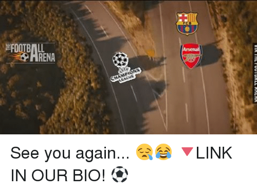 See You Again: FOOTBALL  RENA See you again... 😪😂 🔻LINK IN OUR BIO! ⚽️