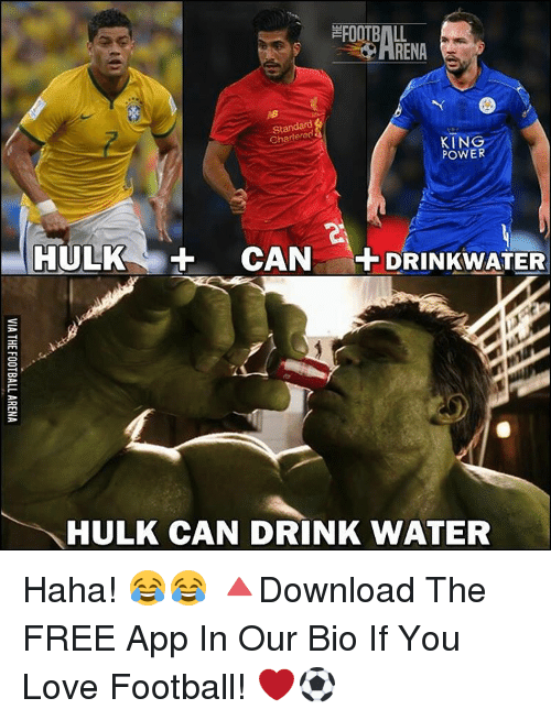 Memes, Hulk, and Apps: FOOTBALL  Standard  KINO  POWER  HULK CAN --DRINKWATER  HULK CAN DRINK WATER Haha! 😂😂 🔺Download The FREE App In Our Bio If You Love Football! ❤️⚽️