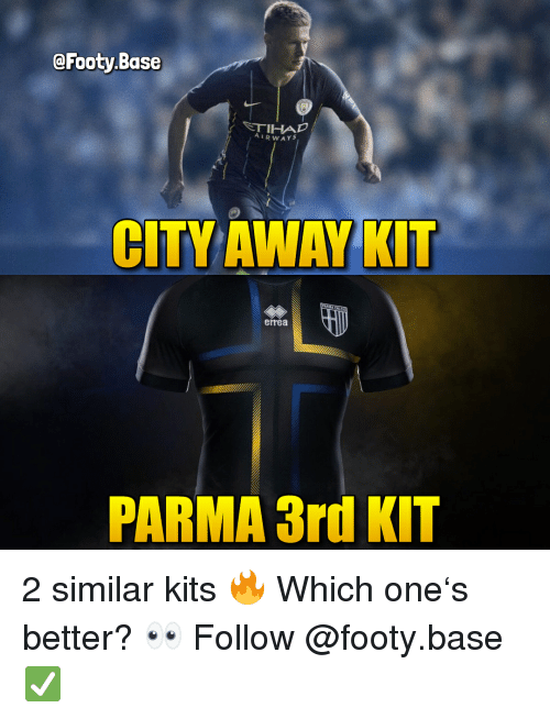 Memes, 🤖, and One: @Footy.Base  AIRWAYS  CITY AWAY KIT  errea  PARMA 3rd KIT 2 similar kits 🔥 Which one's better? 👀 Follow @footy.base ✅