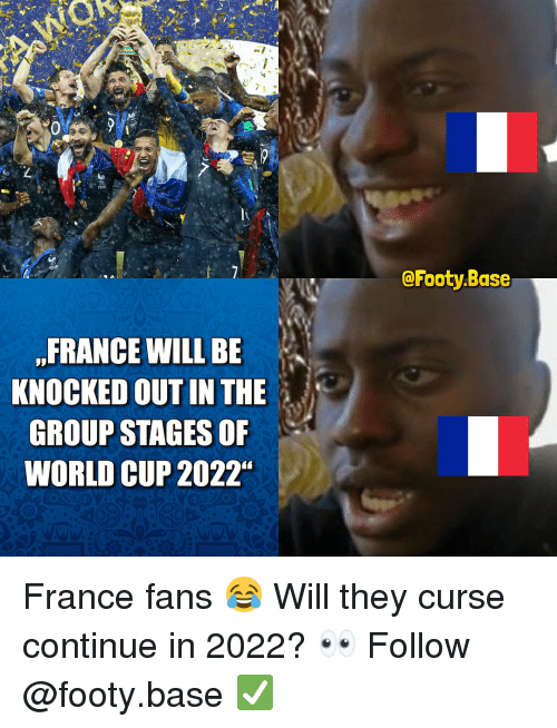 """knocked out: @Footy.Base  FRANCE WILL BE  KNOCKED OUT IN THE  GROUP STAGES OF  WORLD CUP 2022"""" France fans 😂 Will they curse continue in 2022? 👀 Follow @footy.base ✅"""