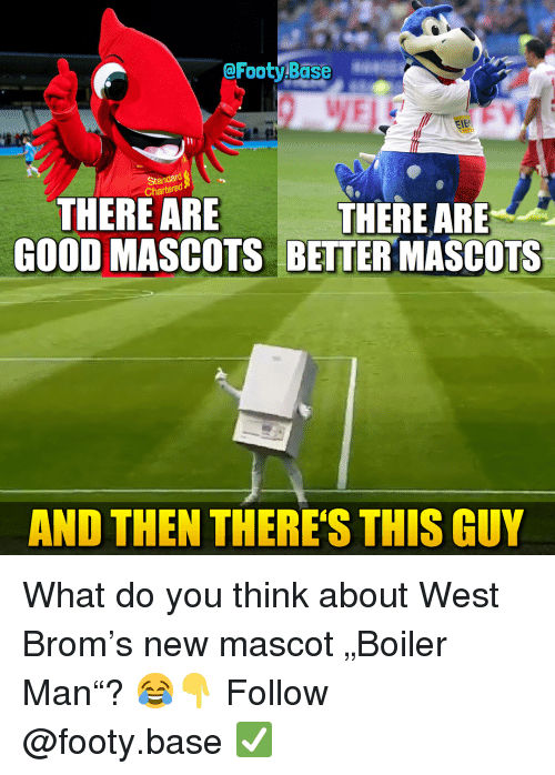 "And Then Theres This Guy: @Footy Base  THERE ARE  GOOD MASCOTS BETTER MASCOTS  THEREARE  AND THEN THERES THIS GUY What do you think about West Brom's new mascot ""Boiler Man""? 😂👇 Follow @footy.base ✅"