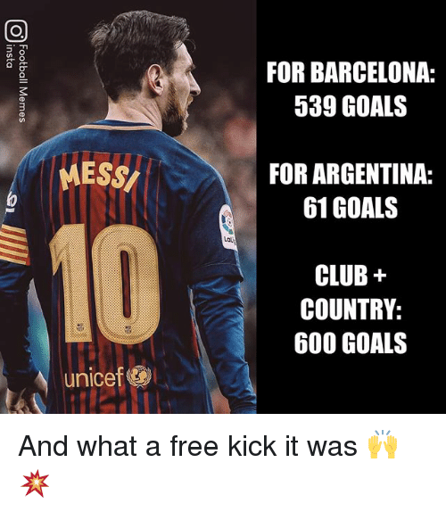 Barcelona, Club, and Goals: FOR BARCELONA:  539 GOALS  MESS  FOR ARGENTINA:  61 GOALS  au  CLUB+  COUNTRY:  600 GOALS  unicef And what a free kick it was 🙌💥
