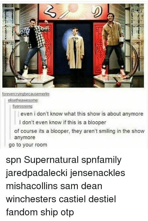 blooper: for  causeme  heawes  even i don't know what this show is about anymore  I don't even know if this is a blooper  of course its a blooper, they aren't smiling in the show  anymore  go to your room spn Supernatural spnfamily jaredpadalecki jensenackles mishacollins sam dean winchesters castiel destiel fandom ship otp