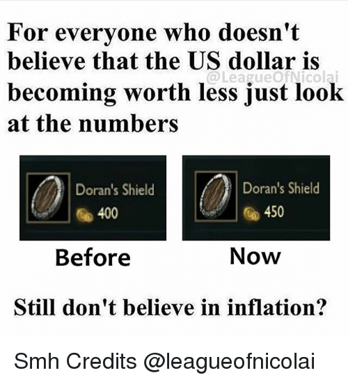 us dollar: For everyone who doesn't  believe that the US dollar is  becoming worth less just look  at the numbers  @LeagueOfNicola  Doran's Shield  Doran's Shield  Leo № 400  450  Before  Now  Still don't believe in inflation? Smh Credits @leagueofnicolai