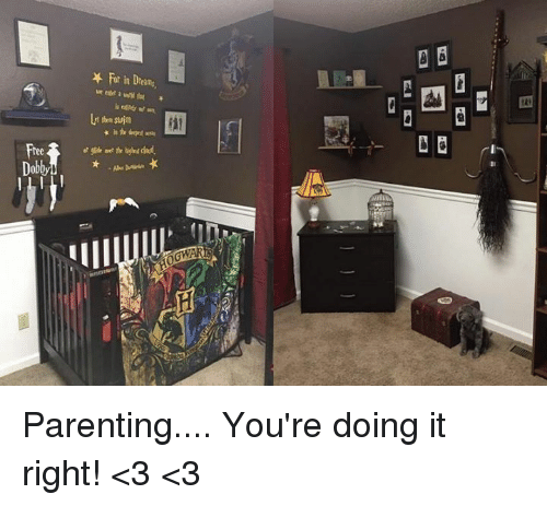 Youre Doing It Right: For in Dreams  Free Parenting.... You're doing it right! <3 <3