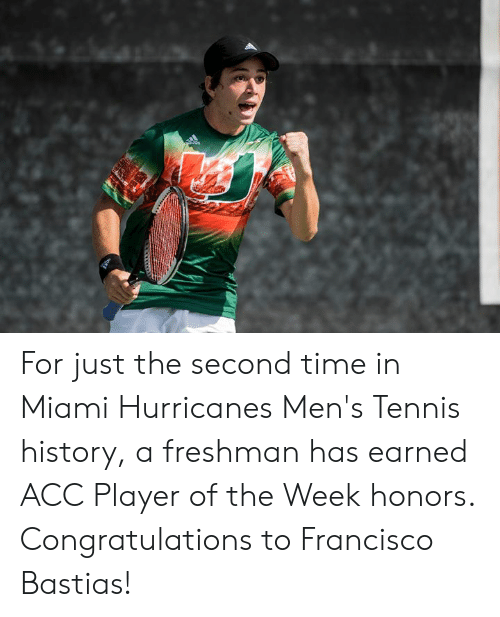miami hurricanes: For just the second time in Miami Hurricanes Men's Tennis history, a freshman has earned ACC Player of the Week honors.  Congratulations to Francisco Bastias!