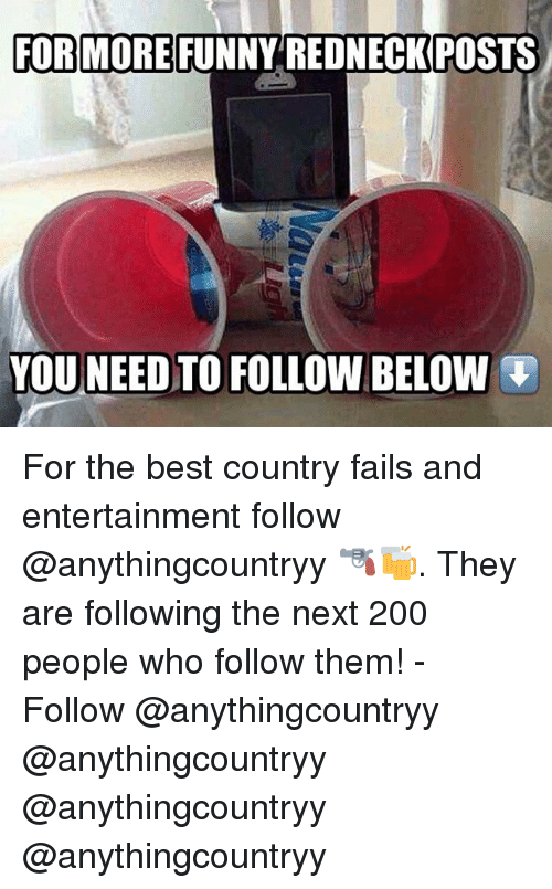 Funny Redneck: FOR MORE FUNNY REDNECK POSTS  YOU NEED TO FOLLOW BELOW For the best country fails and entertainment follow @anythingcountryy 🔫🍻. They are following the next 200 people who follow them! - Follow @anythingcountryy @anythingcountryy @anythingcountryy @anythingcountryy