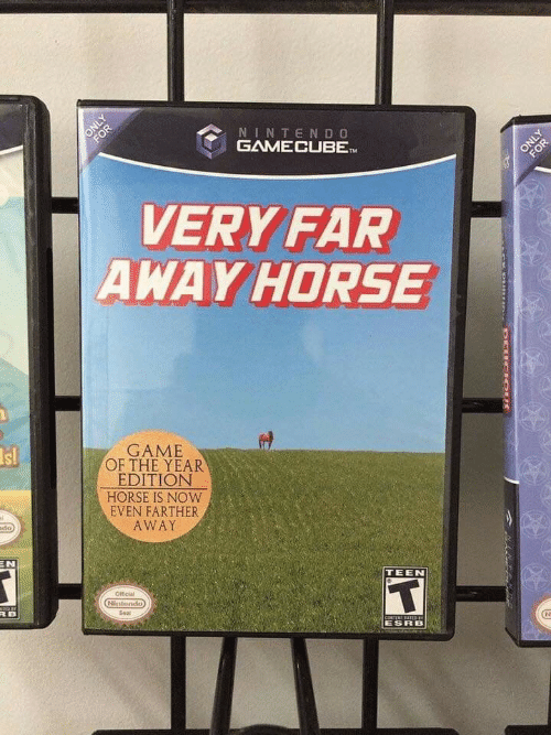 esrb: FOR  NINTENDO  GAMECUBET  ONLY  FOR  VERY FAR  AWAY HORSE  Is!  GAME  OF THE YEAR  EDITION  HORSE IS NOW  EVEN FARTHER  mdo)  AWAY  EN  Ofticial  TEEN  Nistendo  RB  Seal  CONTENT AIED  ESRB  ONLY  DEUCIOUS