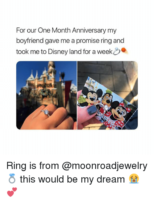Disneyland, Girl Memes, and Boyfriend: For our One Month Anniversary my  boyfriend gave me a promise ring and  took me to Disneyland for a week Ring is from @moonroadjewelry💍 this would be my dream 😭💕