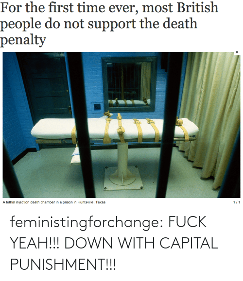 capital punishment: For the first time ever, most British  people do not support the death  penalty   A lethal injection death chamber in a prison in Huntsville, Texas  1/1 feministingforchange:  FUCK YEAH!!! DOWN WITH CAPITAL PUNISHMENT!!!