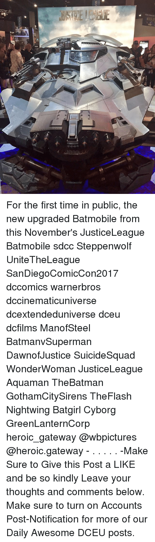 Memes, Gateway, and Time: For the first time in public, the new upgraded Batmobile from this November's JusticeLeague Batmobile sdcc Steppenwolf UniteTheLeague SanDiegoComicCon2017 dccomics warnerbros dccinematicuniverse dcextendeduniverse dceu dcfilms ManofSteel BatmanvSuperman DawnofJustice SuicideSquad WonderWoman JusticeLeague Aquaman TheBatman GothamCitySirens TheFlash Nightwing Batgirl Cyborg GreenLanternCorp heroic_gateway @wbpictures @heroic.gateway - . . . . . -Make Sure to Give this Post a LIKE and be so kindly Leave your thoughts and comments below. Make sure to turn on Accounts Post-Notification for more of our Daily Awesome DCEU posts.
