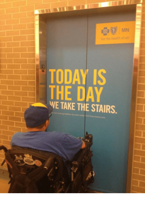 today is the day: For the heaith of al  TODAY IS  THE DAY  WE TAKE THE STAIRS